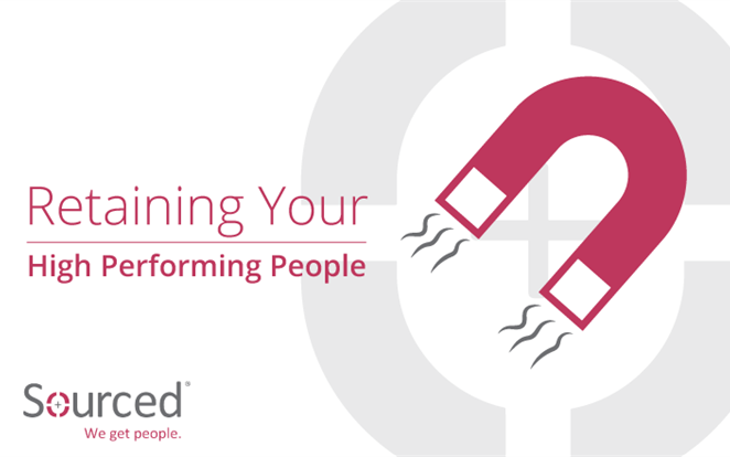 Retaining Your High Performing People | Sourced