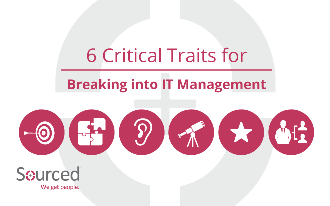 6 Critical Traits for Breaking into IT Management