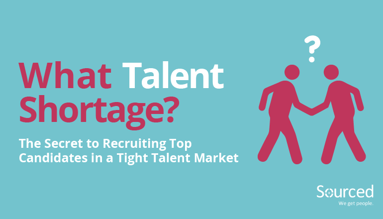 What Talent Shortage? | Sourced: Christchurch IT Recruitment