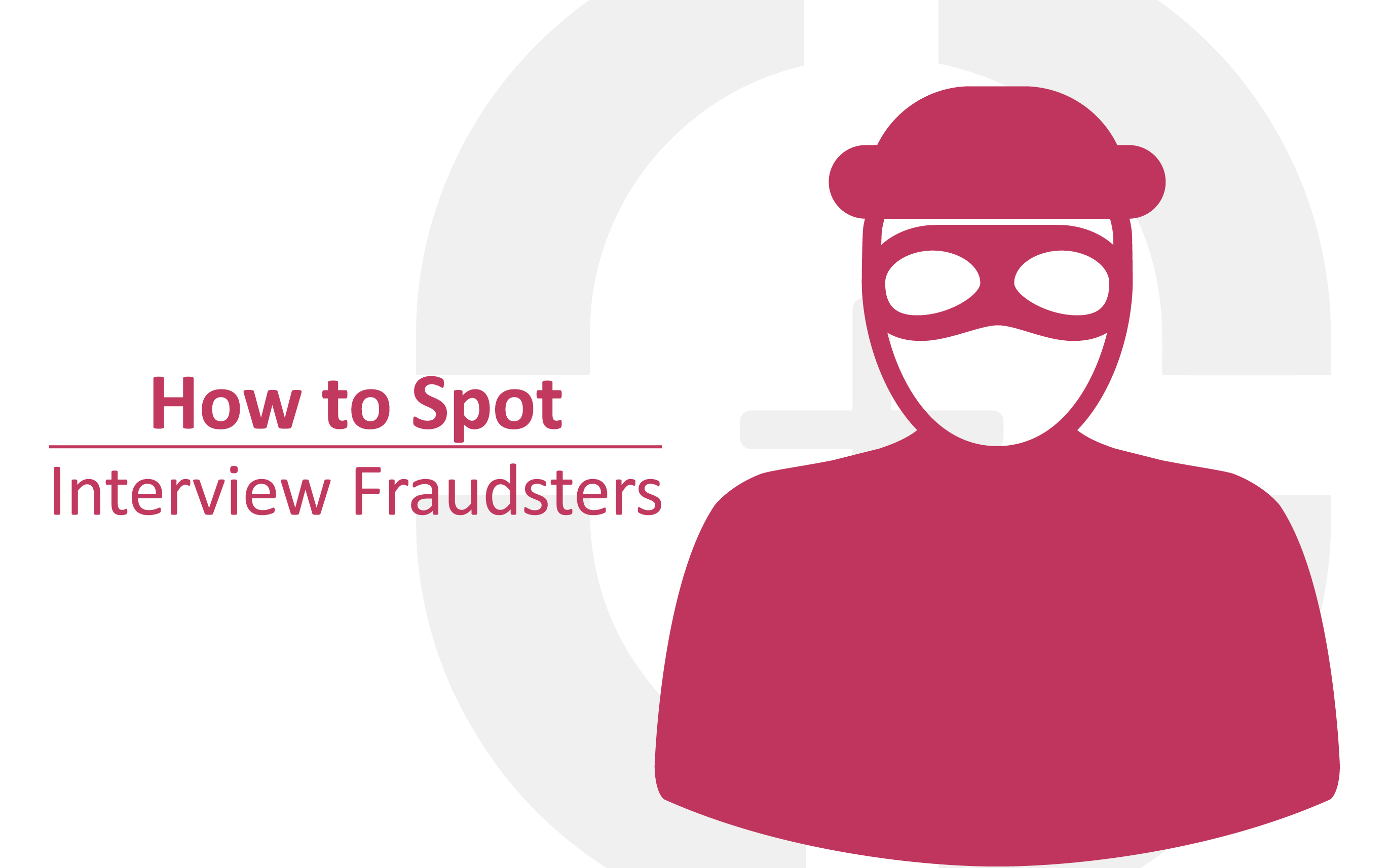 How to Pick Out Interview Fraudsters | Sourced IT Recruitment